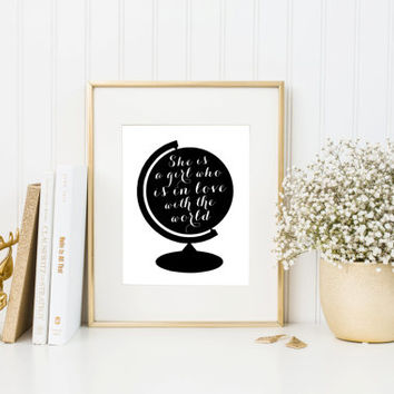 Digital download, quote print, A girl in love with the world, black & white typography, travel, globe, wanderlust, inspirational printable