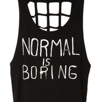 Normal is Boring Tank