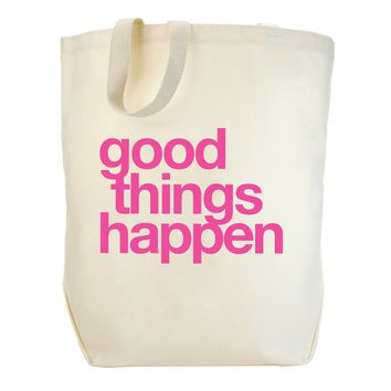 Good Things Happen Tote