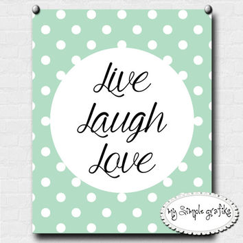 Downloadable Print- Live Laugh Love, Wall Art