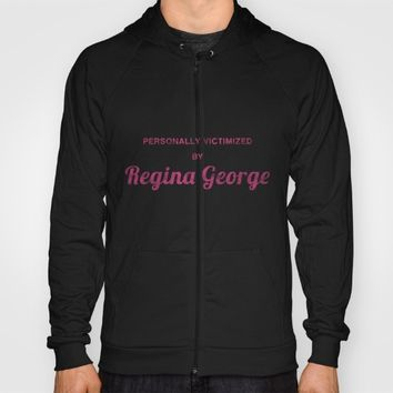 Personally Victimized by Regina George - Mean Girls movie Hoody by AllieR