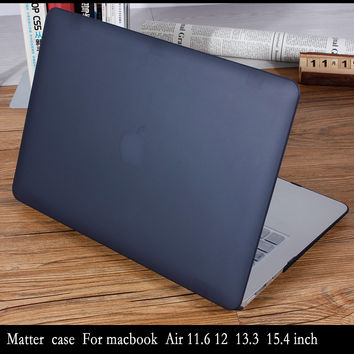 NEW Matte Case For Apple macbook Air Pro Retina 11 12 13 15 inch Protector For Mac book 11.6 13.3 15.4 inch  laptop bag case