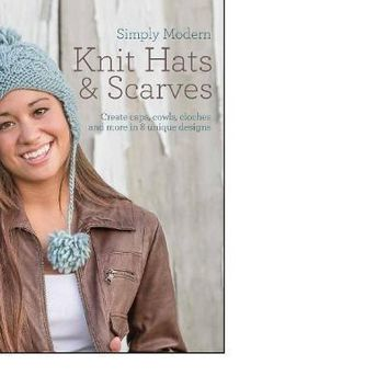 Quick & Simple Knit Hats & Scarves