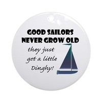 Good Sailors Never Grow Old, They Ornament (round) on CafePress.com