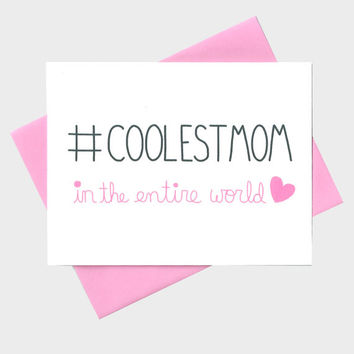 Hashtag Coolest Mom Ever Mothers Day / Mom Birthday Card