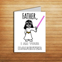 Darth Vader Father's Day card Father, i am your daughter card Star Wars Card Download Father's Day gift from daughter Printable Funny card