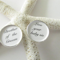 Brother of the Groom cuff links -Love you baby sis--Wedding party gifts,brother gift,groom gifts,brother to sister