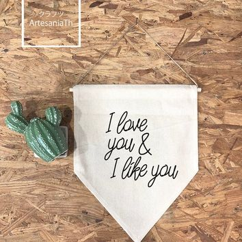 I love you and I like you Wall Flag And softwood and jute/ twine, Parks and Recreation, pennant, banner