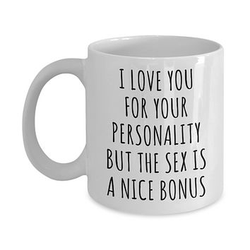 New Relationship Gifts Anniversary Mug Valentines Day Gift Idea for Him or Her Husband Coffee Cup Mug for Wife Gift I Love You for Your Personality