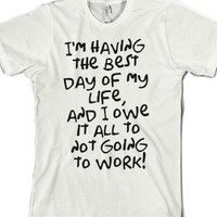 Don't go to work!-Unisex White T-Shirt