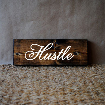 HUSTLE // Inspirational Quote Wooden Sign