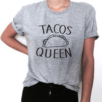 Tacos Queen Tshirt tees funny gift idea ladies lady women tumblr blog instagram summer top