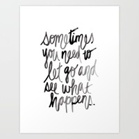 Let go. Art Print by Hello Monday