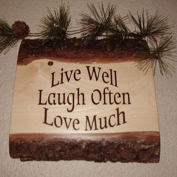 Rustic Sign  Live Well   Laugh Often   Love Much by RUSTICNORTHERN