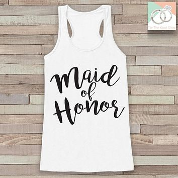 Maid of Honor Tank - Maid of Honor Tank Top - Wedding Shirt - White Tank Top - Bachelorette Party Top - Bridal Party Outfits