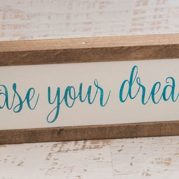Chase Your Dreams Framed Wooden Sign