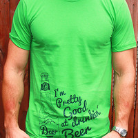 I'm Pretty Good at Drinkin' Beer | T-Shirt | Country Lifestyle Apparel