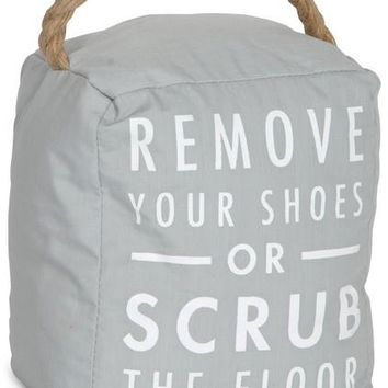 Remove your shoes or scrub the floor Door Stopper