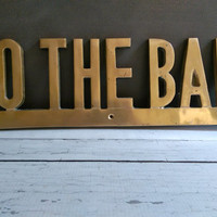 To the Bar Brass Wall Sign/ Vintage Bar Sign/ Wedding Bar Sign/ Wedding Bar Decor/ Man Cave Bar Sign