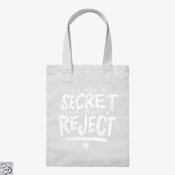 5Sos It'S Not A Secret That I'M Jut A Reject, Funny Tote Bag
