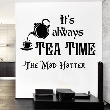Mad Hatter Sayings Kichen Decorative Wall Sticker Vinyl Qutotes Its Always Tea Time Alice In Wonderland Wall Sticker Mural Y-881