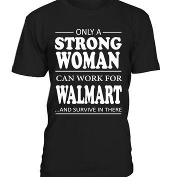 Only a strong woman can work for Walmart