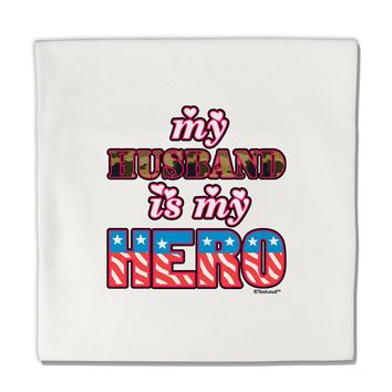 "My Husband is My Hero - Armed Forces Micro Fleece 14""x14"" Pillow Sham by TooLoud"