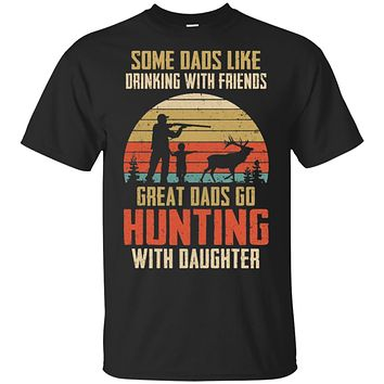 Dads Like Drinking Great Dads Go Hunting With Daughter
