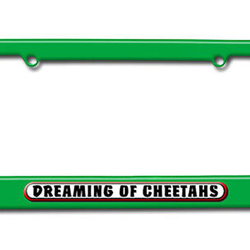 Dreaming of Cheetahs License Plate Frame