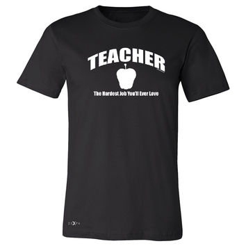 Zexpa Apparel™ Teacher Men's T-shirt The Hardest Job You Will Ever Love Tee