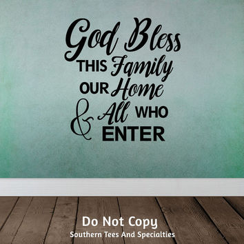 God Bless This Family Our Home And All Who Enter, Personalized Vinyl Wall Decal Sticker Livingroom Decor Home DecorHouse Warming Gift