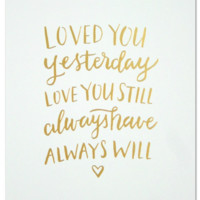 Love You Still Print