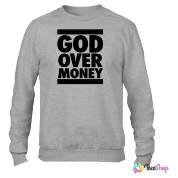 God Over Money d Crewneck sweatshirtt