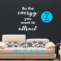 Be the energy you want to attract Wall Decal namaste Vinyl Sticker Art Decor Bedroom Design Mural living room family meditate
