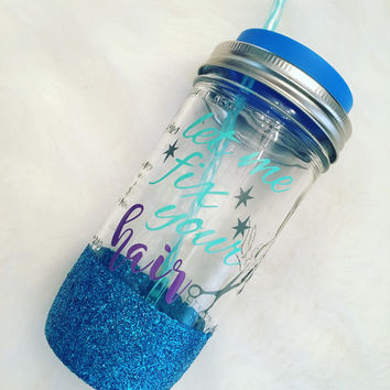 Let me Fix your hair glitter dipped mason jar tumbler, hairstylist, 1.5pint drinking glass, silicone top