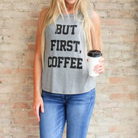 But First, Coffee Tank - Grey