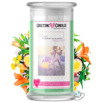 Mom Is A Blessing That No One Can Replace | Mother's Day Jewelry Greeting Candle®