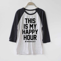 This is My Happy Hour #I WorkOut Shirt Baseball Raglan Shirt Tee TShirt