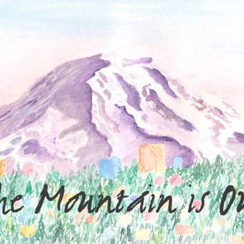 "Mount Rainier watercolor print ""The Mountain is Out"""