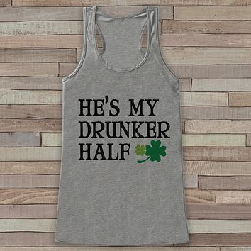 St. Patrick's Tank Top - Funny St. Patrick's Day Tank - Women's Grey Tank Top - Drinking Shirt - My Drunker Half - Matching Shirts
