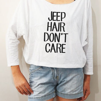 Jeep Hair Don't Care Shirts Hair Shirts Word Shirts Chic Shirts Bat Sleeve Women Long Sleeve Oversized Sweatshirt Women Shirts - FREE SIZE