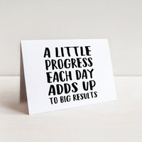 A Little Progress Each Day Adds Up To Big Results, Printable Card, Unique Card, Just Because Card, Instant Download, DIY Card, Friendship
