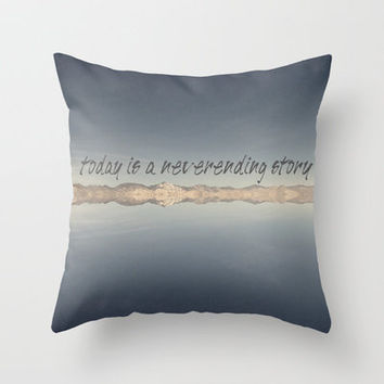 Today Is A Neverending Story Throw Pillow by Shawn Terry King