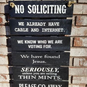 No Soliciting Sign, We Already Have Cable And Internet, We Know Who We Are Voting For, We Have found Jesus, Please Go Away, Sign, Patio Sign