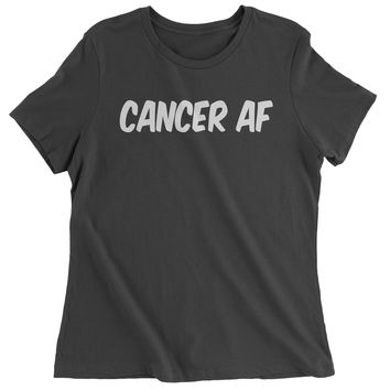 Cancer AF As F-ck Zodiac Womens T-shirt