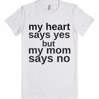 My Heart Says Yes, But My Mom Says No