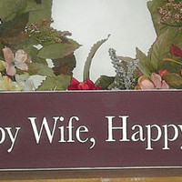 Happy Wife Happy Life Wooden Sign READY TO SHIP