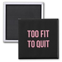 Too Fit Fitness Funny Quotes Black Pink 2 Inch Square Magnet