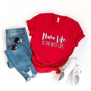 Mama Life is the Best Life   V-Neck Graphic Tee