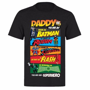 Daddy You are my Favourite Superhero Fathers Day T Shirt men Favourite  Fast & Furious 100% cotton tee USA size S-3XLKawaii Pokemon go  AT_89_9